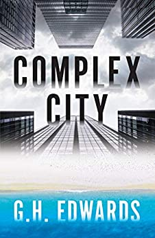 Complex City (Seven Cities Series Book Book 1) by [GH Edwards]