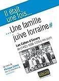 Il était une fois... une famille juive lorraine - Les cahen d'ennery de (1492), 1608 - 1720 à nos jours