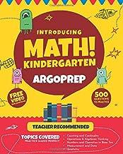 Introducing MATH! Kindergarten by ArgoPrep: 500+ Practice Questions + Comprehensive Overview of Each Topic + Detailed Video Explanations Included  | Kindergarten Math Workbook