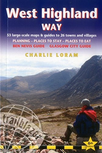 West Highland Way: 53 Large-Scale Walking Maps & Guides to 26 Towns and Villages – Planning, Places to Stay, Places to Eat – Glasgow to Fort William (British Walking Guide)
