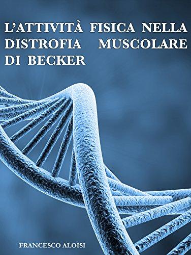 Lattività fisica nella distrofia muscolare di Becker ...