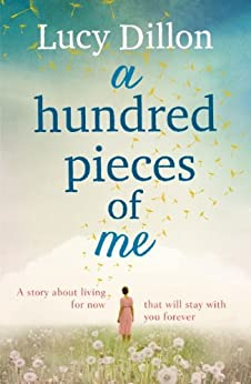 A Hundred Pieces of Me by [Lucy Dillon]