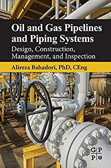 Oil and Gas Pipelines and Piping Systems: Design, Construction, Management, and Inspection (English Edition) par [Alireza Bahadori]