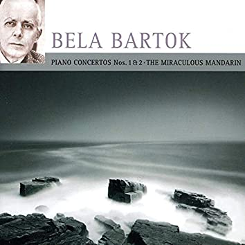 Bartok: Piano Concertos Nos. 1 & 2 / The Miraculous Mandarin