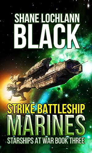 Strike Battleship Marines (Starships at War Book 3)