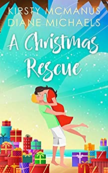 A Christmas Rescue by [Diane Michaels, Kirsty McManus]