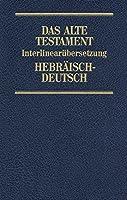 Das Alte Testament Hebraeisch-Deutsch 5. Sprueche, Chronik: Interlinearuebersetzung