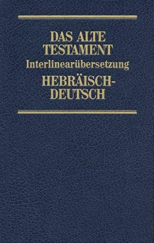Das Alte Testament: Interlinearübersetzung, Hebr.-Dtsch.: Bd 5