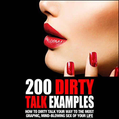 200 Dirty Talk Examples audiobook cover art
