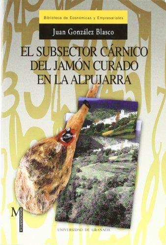 El subsector cárnico del jamón curado en la Alpujarra (Monográfica / Biblioteca de Ciencias...