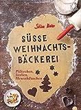 Süße Weihnachtsbäckerei: Plätzchen, Stollen, Hexenhäuschen: Knapp 100 Back-Rezepte für die Weihnachtszeit mit Klassikern wie Vanillekipferl, Zimtsterne, ... Schneeflöckchen, Wiener HErzen ...