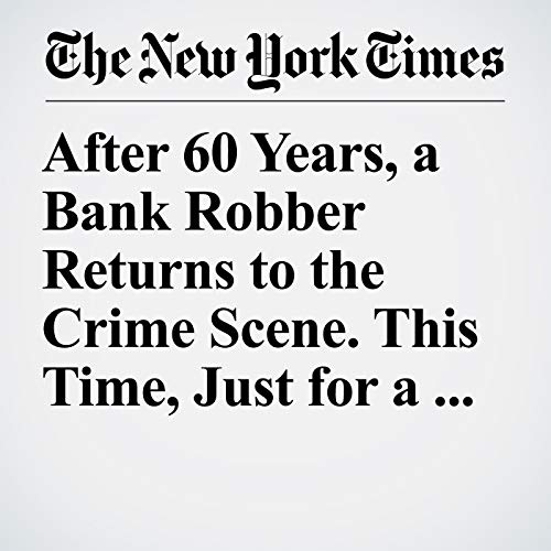 After 60 Years, a Bank Robber Returns to the Crime Scene. This Time, Just for a Drink. copertina