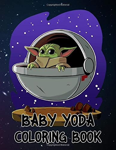 Baby Yoda Coloring Book: Great Gift For Kids And Adults Who Love Star Wars