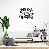 Adhesivo de pared extraíble con texto en inglés 'My Dog is My Valentine', decoración del hogar para dormitorio, aula, sala de estar, oficina