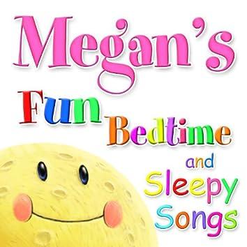 Fun Bedtimes and Sleepy Songs For Megan