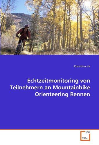 Echtzeitmonitoring von Teilnehmern an Mountainbike Orienteering Rennen: Masterarbeit
