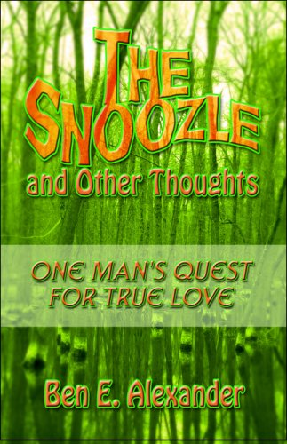 The Snoozle and Other Thoughts: One Man's Quest for True Love