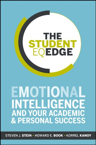 Compare Textbook Prices for The Student EQ Edge: Emotional Intelligence and Your Academic and Personal Success 1 Edition ISBN 9781118094594 by Stein, Steven J.,Book, Howard E.,Kanoy, Korrel