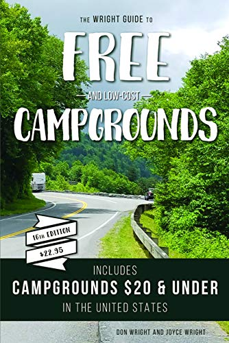 The Wright Guide to Free and Low-cost Campgrounds: Includes Campgrounds $20 and Under in the United States (Don Wright's Guide to Free Campgrounds)