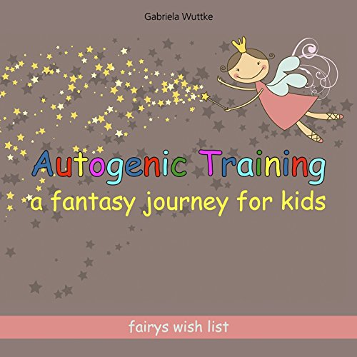 Fairy's Wish List (Autogenic Training - A Fantasy Journey for Kids)