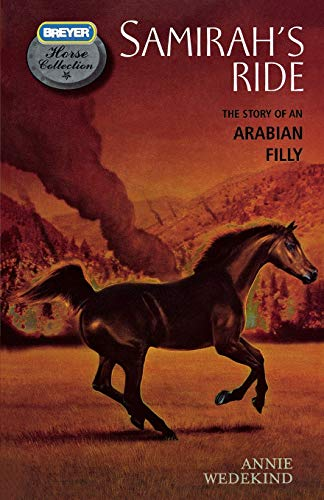 Samirah's Ride: The Story of an Arabian Filly (The Breyer Horse Collection)