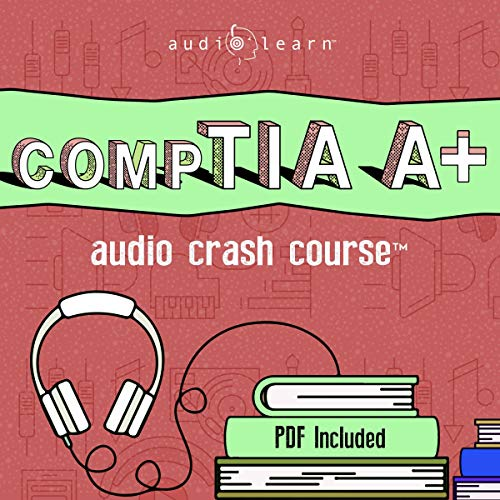 CompTIA A+ Audio Crash Course cover art