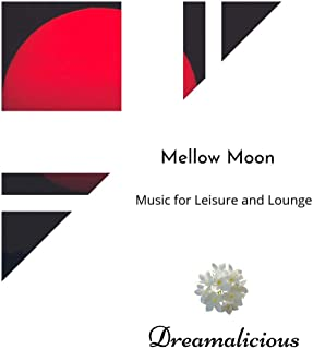Mellow Moon - Music For Leisure And Lounge