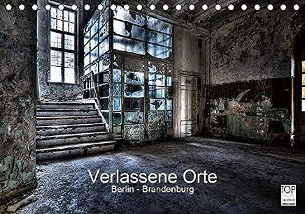 Verlassene Orte - Berlin - Brandenburg (Tischkalender 2020 DIN A5 quer): Faszinierende Fotos von fast vergessenen Orten. (Monatskalender, 14 Seiten )