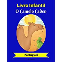 Livro Infantil: O Camelo Caden (Português) (Portuguese Edition)