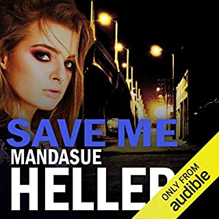 Save Me                   By:                                                                                                                                 Mandasue Heller                               Narrated by:                                                                                                                                 Collen Prendergast                      Length: 8 hrs and 11 mins     31 ratings     Overall 3.5