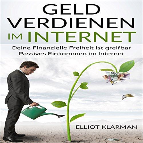Geld verdienen im Internet: Deine Finanzielle Freiheit ist greifbar Passives Eink audiobook cover art