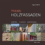 Praxis: Holzfassaden - Ingo Gabriel
