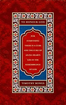 To Honour God by [Timothy Bowes, Batool Al-Toma]