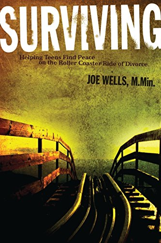 Surviving: Helping Teens Find Peace on the Roller Coaster Ride of Divorce