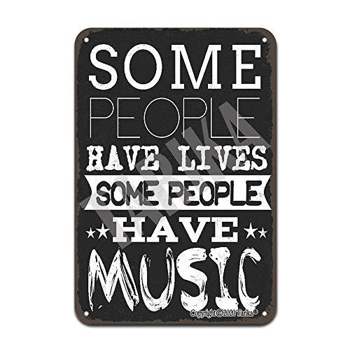 Letrero decorativo con texto en inglés 'Some People Have Live Music', 20 x 30 cm, aspecto retro, para el hogar, cocina, baño, granja, jardín, garaje, citas inspiradoras, decoración de pared