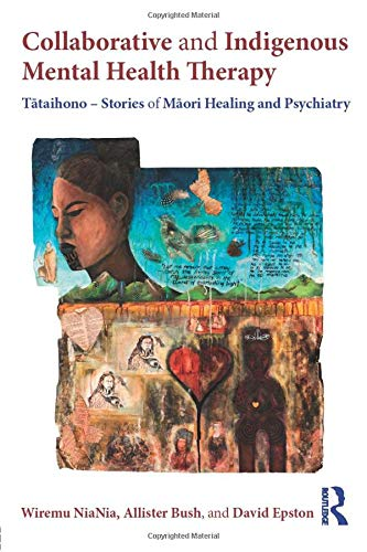 Collaborative and Indigenous Mental Health Therapy: Tātaihono – Stories of Māori Healing and Psy