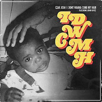 Idwcmh (feat. John Givez)