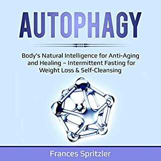 Autophagy: Body's Natural Intelligence for Anti-Aging and Healing - Intermittent Fasting for Weight Loss & Self-Cleansing cover art