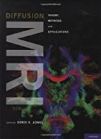 Diffusion MRI: Theory, Methods, and Applications
