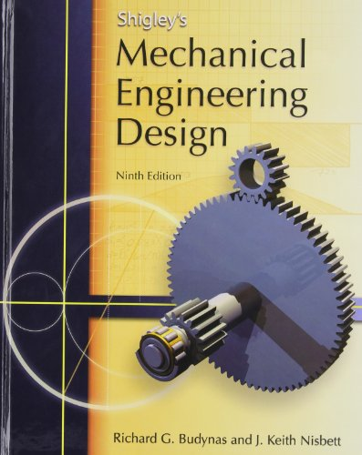 Compare Textbook Prices for Shigley's Mechanical Engineering Design Mcgraw-hill Series in Mechanical Engineering 9 Edition ISBN 9780073529288 by Budynas, Richard,Nisbett, Keith