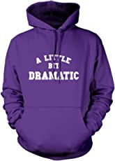 A Little Bit Dramatic - Unisex Adults and Kids Hoodie