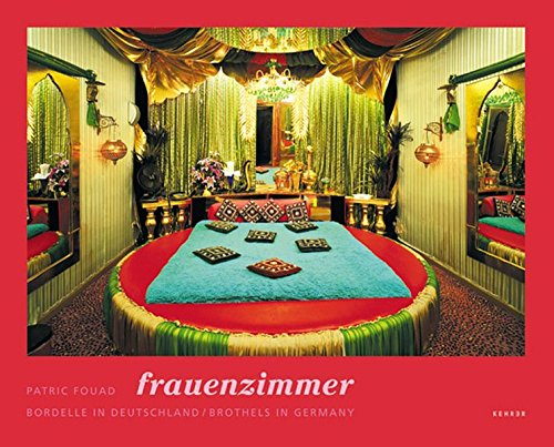 Patric Fouad: Frauenzimmer - Brothels in Germany (German Edition)