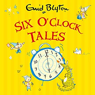 Six O'Clock Tales                   By:                                                                                                                                 Enid Blyton                               Narrated by:                                                                                                                                 Sandra Duncan,                                                                                        Luke Thompson                      Length: 2 hrs and 48 mins     Not rated yet     Overall 0.0