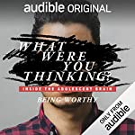Ep. 2: Being Worthy (What Were You Thinking?)