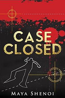Case Closed by [Maya Shenoi]