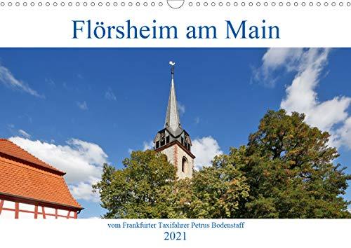 Flörsheim am Main vom Frankfurter Taxifahrer Petrus Bodenstaff (Wandkalender 2021 DIN A3 quer)