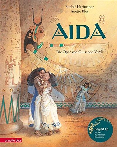 Aida: Die Oper von Giuseppe Verdi (mit CD) (Musikalisches Bilderbuch mit CD)
