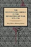 "The Pennsylvania-German in the Revolutionary War, 1775€""1783 (Metalmark)"
