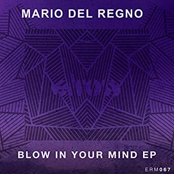 Blow In Your Mind Ep