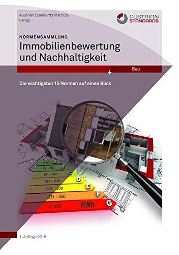 Normensammlung Immobilienbewertung und Nachhaltigkeit: Die wichtigsten 15 Normen auf einen Blick